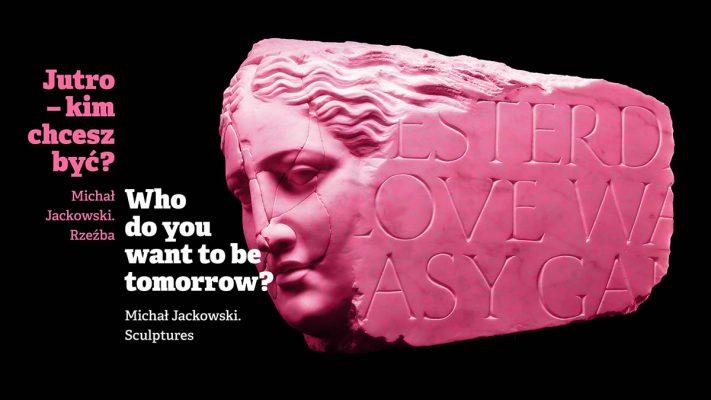 Jutro – kim chcesz być? Michał Jackowski. Rzeźba